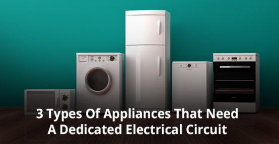 Appliances That Need A Dedicated Electrical Circuit