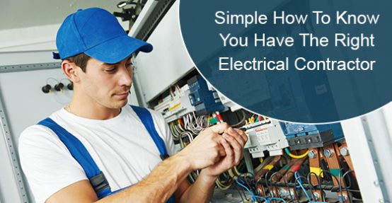 How To Know You Have The Right Electrical Contractor