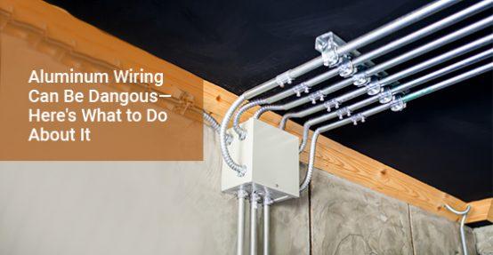 Aluminum Wiring Can Be Dangerous