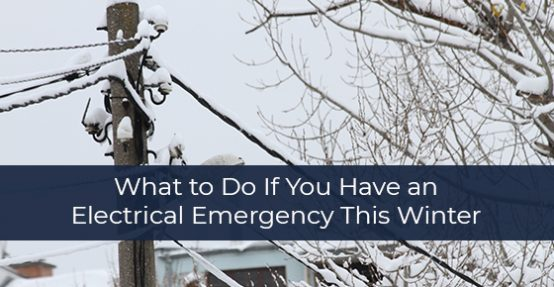What to Do If an Electrical Emergency arises This Winter