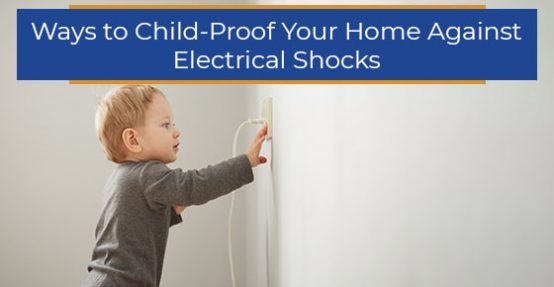 Ways to Child-Proof Home Against Electrical Shocks