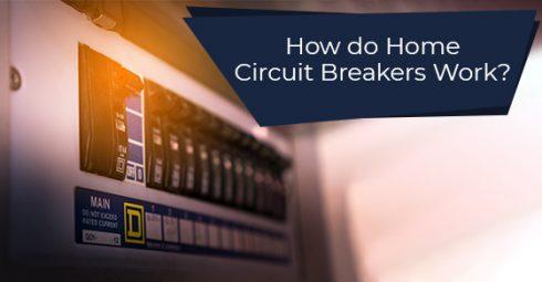 How do Home Circuit Breakers Work?