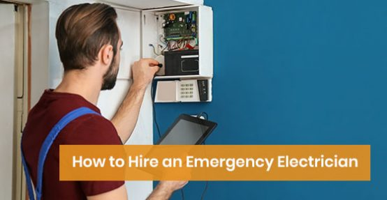 How to Hire an Emergency Electrician