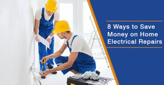 8 ways to save money on home electrical repairs